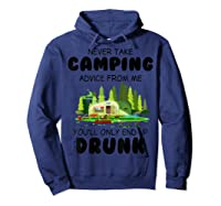 Never Take Advice From Me Funny Camping Shirts Hoodie Navy
