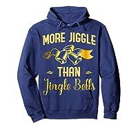 Christmas More Jiggle Than Jingle Bells T-shirt Hoodie Navy