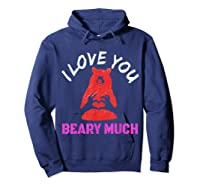 Love You Share Love, Love You Beary Much Gift Shirts Hoodie Navy