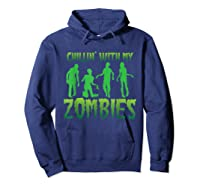 Chillin' With My Zombies Halloween Zombie Apocalypse Gift Shirts Hoodie Navy