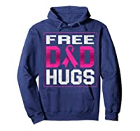 Free Dad Hugs Breast Cancer Awareness Month Gifts T Shirt Hoodie Navy