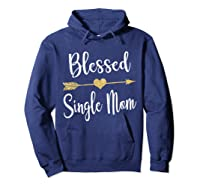 Funny Arrow Blessed Single Mom T Shirt Gift For Thanksgiving Hoodie Navy