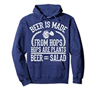 Beer Is Made From Hops Plants Beer Salad Brewer Gift T Shirt Hoodie Navy