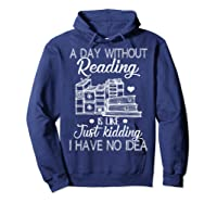 Reader Book Lover Gift A Day Without Reading T Shirt Hoodie Navy