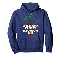 Family Tree 2019 Williams Family Reunion Shirts Hoodie Navy