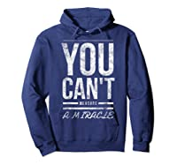 You Cant Measure A Miracle Shirts Hoodie Navy