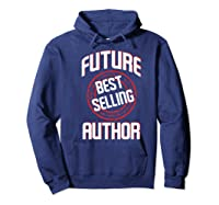 Future Best Selling Author Gift For Writer Premium T Shirt Hoodie Navy
