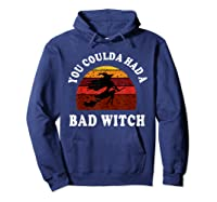 You Coulda Had A Bad Witch Vintage Custom Gift Halloween Shirts Hoodie Navy