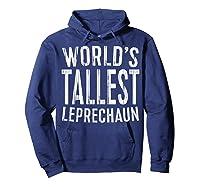 World S Tallest Leprechaun T Shirt Saint Patrick Day Gift Hoodie Navy