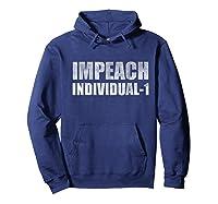 Impeach Individual 1 Funny Anti Trump T Shirt Hoodie Navy