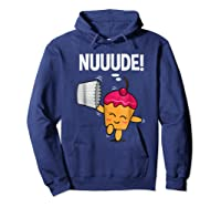What Do You Call A Cupcake Without It S Wrapper Nude Shirts Hoodie Navy