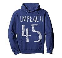 Impeach 45 T Shirt Hoodie Navy