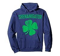 Shenanigator T Shirt Saint Patrick Day Gift Shirt Hoodie Navy