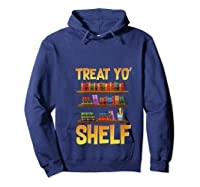 Book Gift Shirt Funny Reading Lover Librarian Treat Yo Shelf T Shirt Hoodie Navy