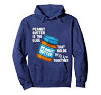 Peanut Butter Is The Glue That Hold My Life Together Shirt Hoodie Navy