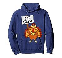 Eat Pizza Turkey Vegan Thanksgiving Gift For Shirts Hoodie Navy