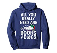All You Really Need Are Books Dogs T Shirt Hoodie Navy