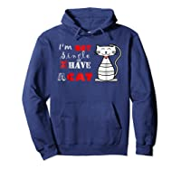 I M Not Single I Have A Cat T Shirt Cute Funny Cat T Hoodie Navy