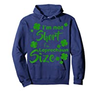 I M Not Short I M Leprechaun Saint Patty S Day T Shirt Hoodie Navy