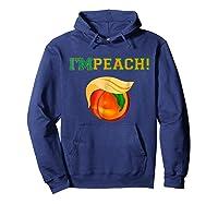 I M Peach Impeach Me Shirt Hoodie Navy
