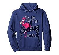 Flamingo Bachelorette - I'm Getting Flocking Married Tank Top Shirts Hoodie Navy