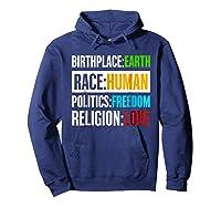 Birthplace Earth Race Human Politics Freedom Love T Shirt Hoodie Navy