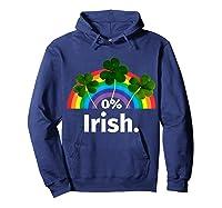 0 Zero Percent Irish St Patrick S Day Saint Patrick Shirt Hoodie Navy