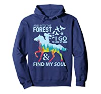 Into The Forest I Go Lose My Mind Find My Soul Horse Lover T-shirt Hoodie Navy