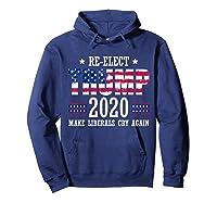 Trump 2020 Make Liberals Cry Again Donald Trump Election T Shirt Hoodie Navy