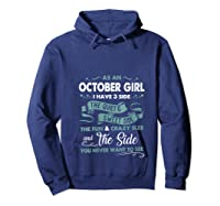 As An October Girl I Have 3 Side The Quiet Sweet Side Shirts Hoodie Navy