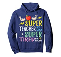Super Tea By Day Super Tired By Night Cute Gift T-shirt Hoodie Navy