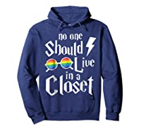 No One Should Live In A Closet Shirt Hoodie Navy