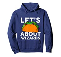 Let's Taco About Wizards T-shirt Halloween Costume Shirt T-shirt Hoodie Navy