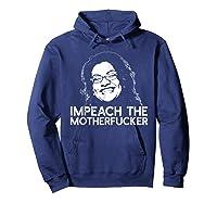 Impeach The Motherfucker T Shirt Rashida Tlaib Meme Quote Hoodie Navy