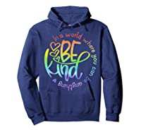 In World Where You Can Be Anything Be Kind Kindness Shirts Hoodie Navy