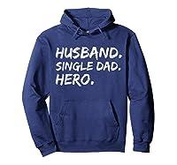 Funny Father Day Gift Husband Single Dad Hero Dad Papa Shirt Hoodie Navy