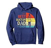Father S Day Vintage Best Doctor Dad Ever Shirts Hoodie Navy