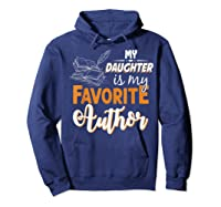 My Daughter Is My Favorite Author Gift Book Lovers Writer T Shirt Hoodie Navy