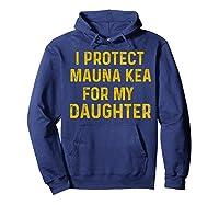 Protect Mauna Kea For My Daughter Kupuna Ku Kiai Shirts Hoodie Navy