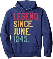 Legend Since June 1945 76th Birthday 76 Years Old Vintage T-shirt Hoodie Navy