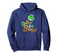 Bad Boozy Funny Saint Patricks Day Drinking T Shirt Hoodie Navy