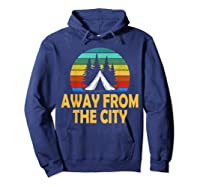 Funny Camping Shirt Away From The City Summer Gift Hoodie Navy
