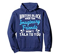 Writer S Block When Your Imaginary Friends Won T Talk To You T Shirt Hoodie Navy