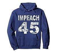 Impeach 45 Shirt Hoodie Navy