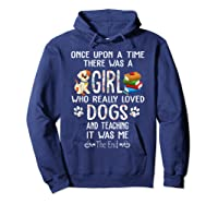 Once Upon A Time There Was A Girl Love Dogs Teaching Shirt T Shirt Hoodie Navy