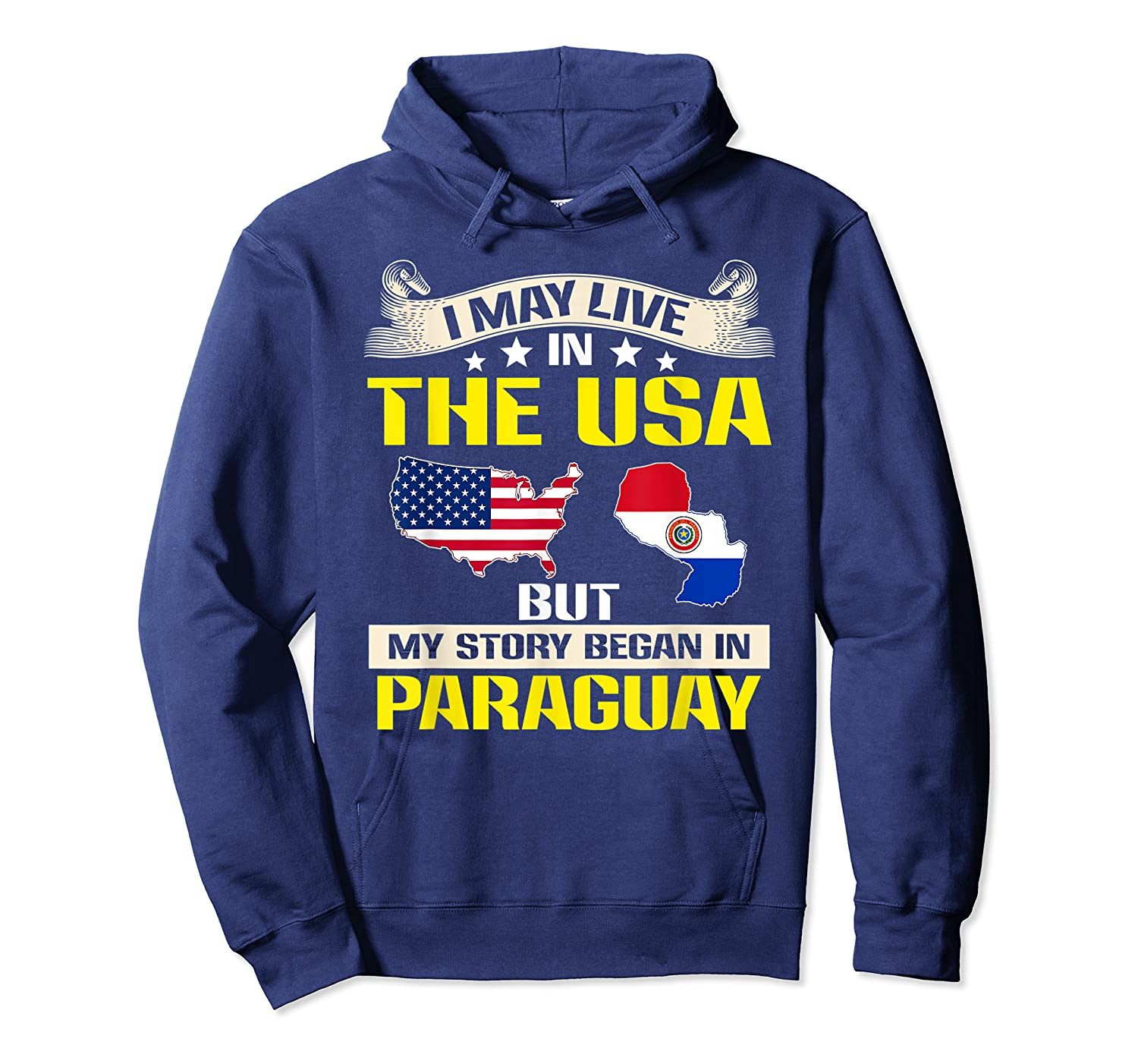 Live In Usa Born In Paraguay Flag Map Shirts Unisex Pullover Hoodie