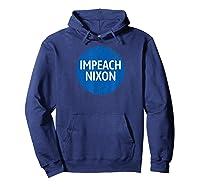 Impeach Nixon T Shirt Vintage Retro Funny Cool Graphic Trump Hoodie Navy