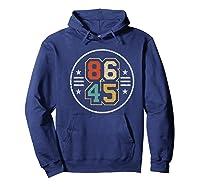New Vintage Style 86 45 Anti Trump Impeacht T Shirt Hoodie Navy
