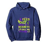 Feed Me Beignets And Call Me Pretty Mardi Gras Shirts Hoodie Navy