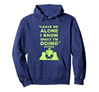 Leave Me Alone I Know What I M Doing Drummer T Shirt Hoodie Navy